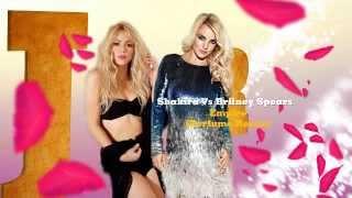 Shakira Vs Britney Spears - Empire (Josh R Perfume Mashup Remix)
