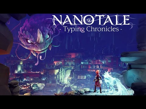 Nanotale - Typing Chronicles Gameplay - First Look (4K) (Early Access) |