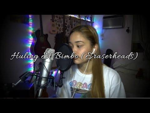 Huling El Bimbo (Eraserheads) Cover - Ruth Anna