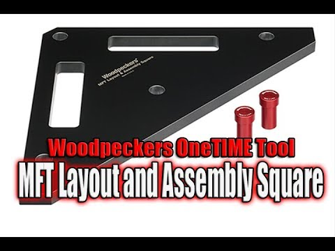 Woodpeckers Latest Onetime Tool  Mft Layout And Assembly