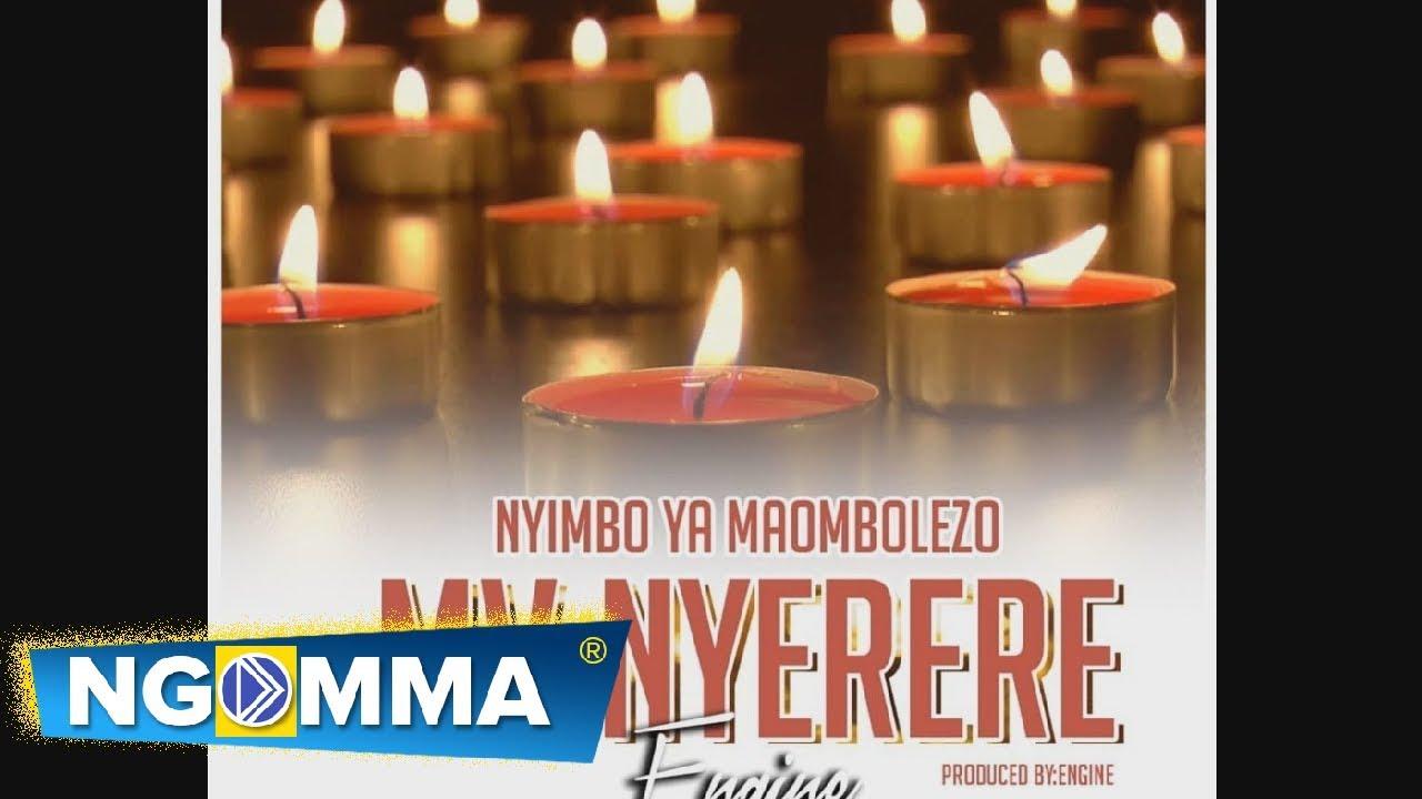 Download Wimbo Maalumu wa Maombolezo , MV NYERERE - Engine Sanga