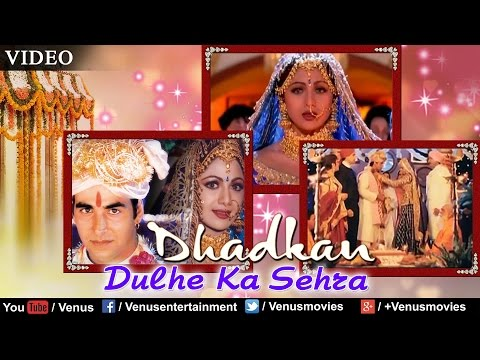 Dulhe Ka Sehra - VIDEO SONG | Akshay Kumar & Shilpa Shetty | Dhadkan | 90's Best Bollywood Song