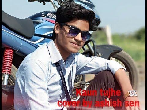 Kaun tujhe | M.S. Dhoni The Untold Story | cover by Ashish sen | 🔥🔥🔥