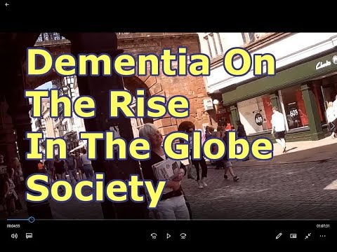 Dementia On The Rise In The Globe Society