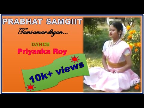 PRABHAT SAMGIIT (DANCE) BY PRIYANKA ROY _ TUMI AMAR DHYAN