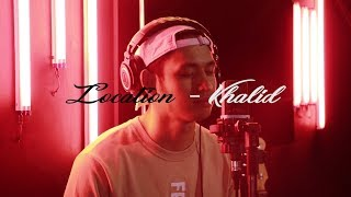 Download Mp3 Khalid - Location  Khel Pangilinan