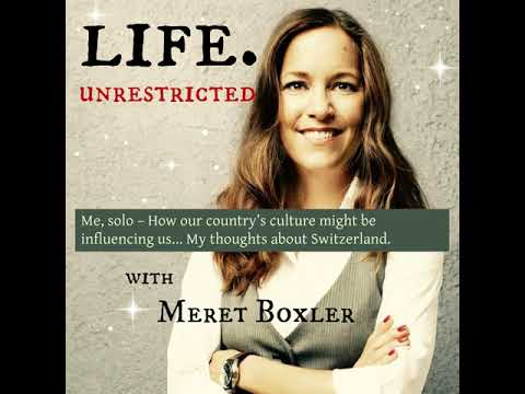 LU 064: Me, solo – How is your country's culture influencing you? My thoughts about Switzerland.