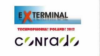 EXTERMINAL & CONRADO - Technophobia! Poland! 2013 -DEMO!