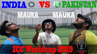 INDIA VS PAKISTAN | Mauka Mauka | Kissa Biryani ka | Worldcup 2019