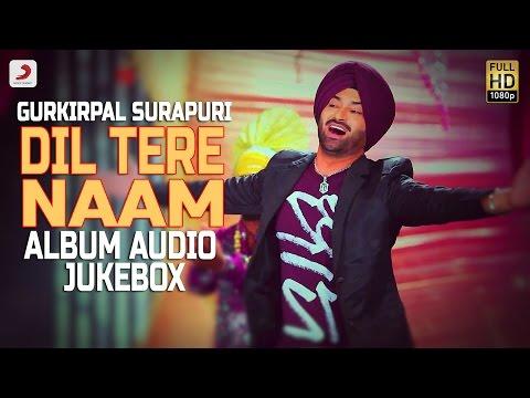 gurkirpal-surapuri---dil-tere-naam-album- -audio-jukebox