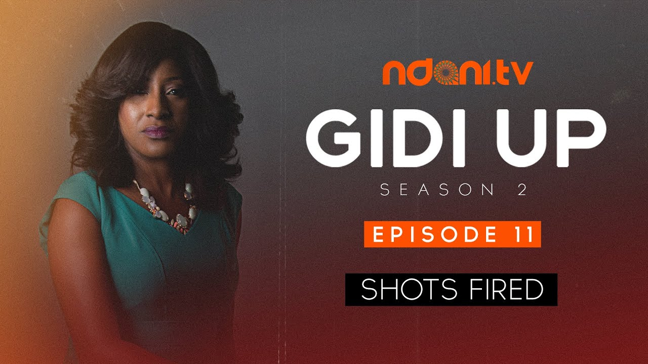 Gidi Up Season 2: Episode 11 - Shots Fired