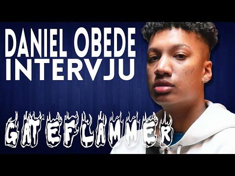 DANIEL OBEDE-INTERVJU | GATEFLAMMER