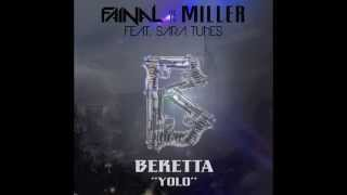 "Fainal & Miller feat. Sara Tunes - Beretta ""YOLO"" [OUT NOW!]"