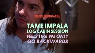 "Tame Impala Perform ""Feels Like We Only Go Backwards"""