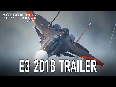 Ace Combat 7: Skies Unknown - PS4/XB1/PC - E3 2018 Trailer
