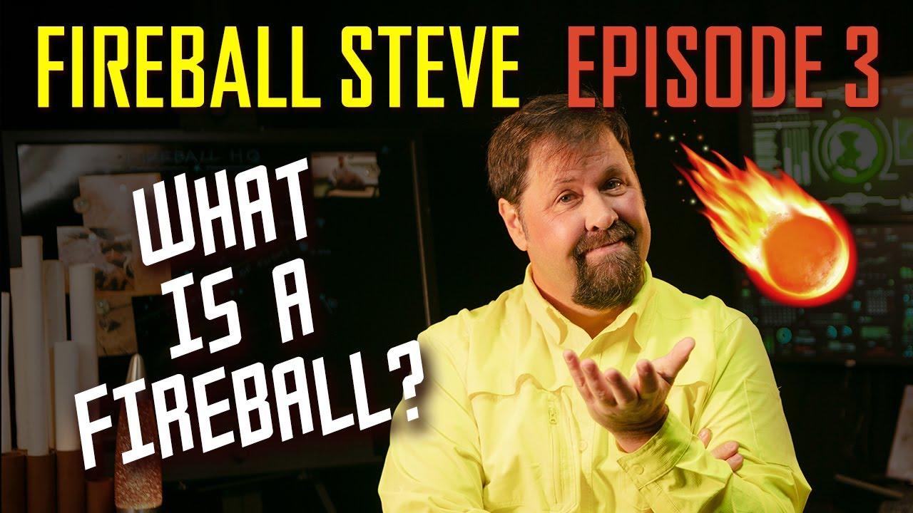 ☄️FIREBALL STEVE E3: What is a Fireball? (4K ULTRA-HD)