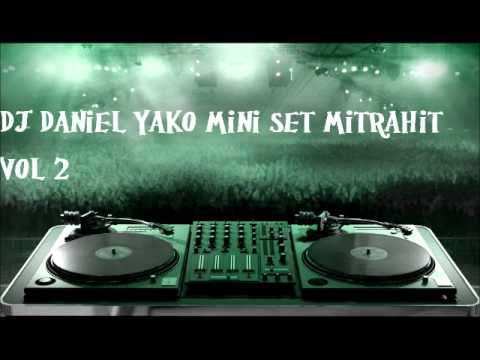 DJ Daniel Yako mini set mitrahit vol 2