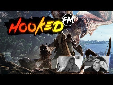 Hooked FM #157 - Monster Hunter World, Sea of Thieves, Dragon Ball FighterZ, Celeste & mehr!