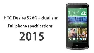 HTC Desire 526G+ dual sim - Full phone specifications 2015