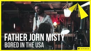 Father John Misty | Bored in the USA