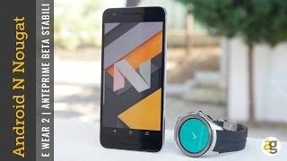 android 7 nougat e wear 2 le novit su nexus 6p e urbane 2