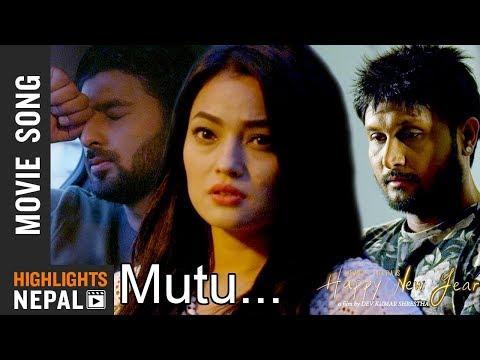 Mutu - New Nepali Movie HAPPY NEW YEAR Song 2017 Ft. Kushal Thapa, Sandhya KC, Pukar Gautam