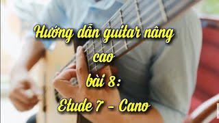 Hướng dẫn Guitar cổ điển Etude Cano