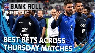 Best Bets Across Thursday's  World Cup 2018 Matches | Team Bankroll Betting Tips