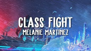 Melanie Martinez - Class Fight (Lyrics)