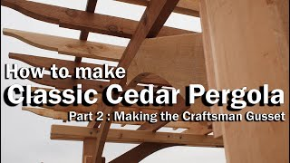 Crafting A Classic Cedar Arbor - Part 2 ~ Making The Craftsman Gusset