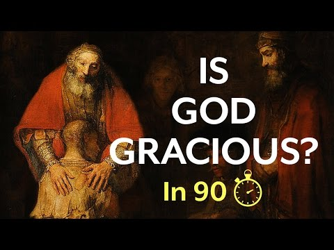 The Grace of God (in 90 seconds)