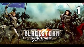 Bladestorm:Nightmare- The Hundred Years War Campaign Part 1
