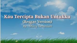 Gambar cover Kau Tercipta Bukan Untukku (Reggae Version)(Lyrics)