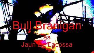Introducing :  Bull Branigan as ~ The Ghost of Jaun De La cosa ~christopher columbus song