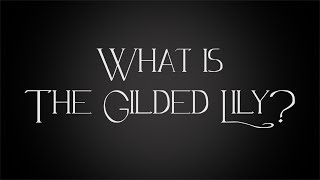 What is The Gilded Lily?