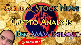 GOLD News, CRYPTO Market, DEFI Space - AMM & Liquidity Explained!