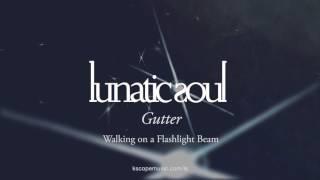 Lunatic Soul - Gutter (from Walking on a Flashlight Beam - by Riverside's Mariusz Duda)