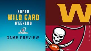 Washington Football Team vs. Tampa Bay Buccaneers  NFL 2021 Super Wild Card Weekend Preview