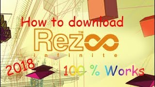 HOW TO DOWNLOAD REZ INFINITE FOR FREE 2018 100% WORKS