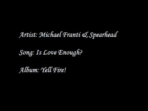 Michael Franti & Spearhead - Is Love Enough