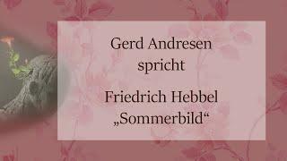 """Friedrich Hebbel – """"Sommerbild"""""""