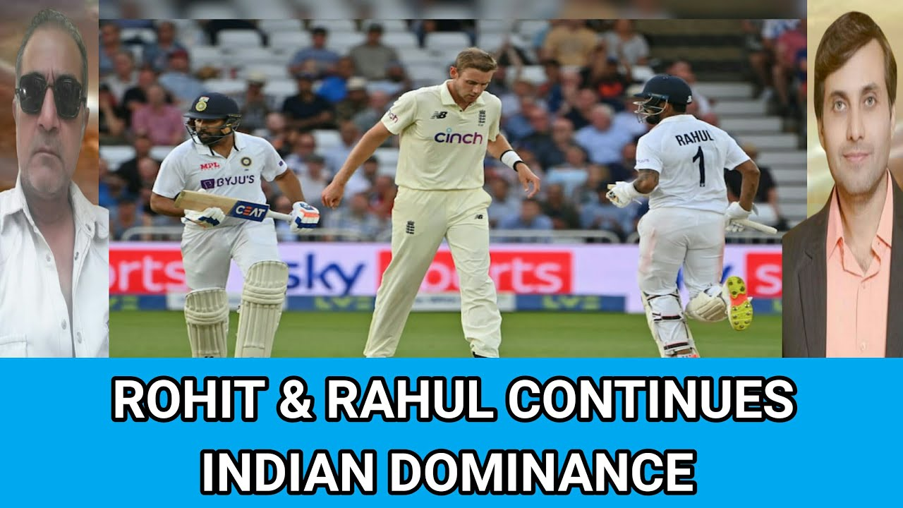 Rohit & Rahul continues Indian dominance against England