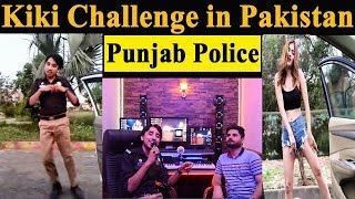 Kiki Challenge in Pakistan with Punjab Police | In My Feelings | Kiki Do You Love Me