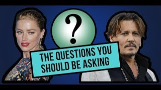Johnny Depp & Amber Heard Abuse Claims: Questions you should be asking (Part 1)