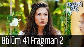 Erkenci Kuş 41. Bölüm 2. Fragman