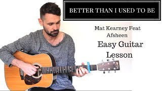 Mat Kearney Feat Afsheen Better Than I Used To