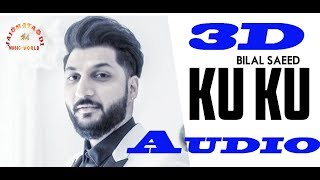 Ku Ku (3D Audio) - Bilal Saeed - Dr Zeus - Latest Punjabi Song 2019