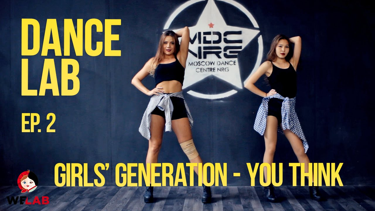 dance lab dance tutorial ep 2 snsd you think