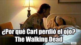 ¿Por qué Carl perdió el ojo? - The Walking Dead Temporada 6 Capítulo 9 - No Way Out (Explicación)