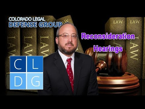 Reconsideration hearings in Colorado - 35(b) proceeding